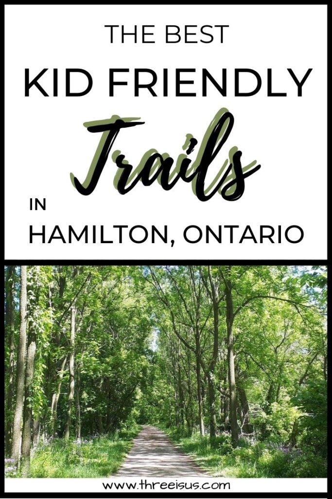 Pin this for later - the best trails for kids in Hamilton Ontario
